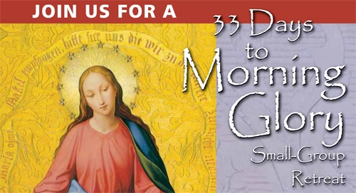 33 DAYS TO MORNING GLORY SMALL-GROUP RETREAT